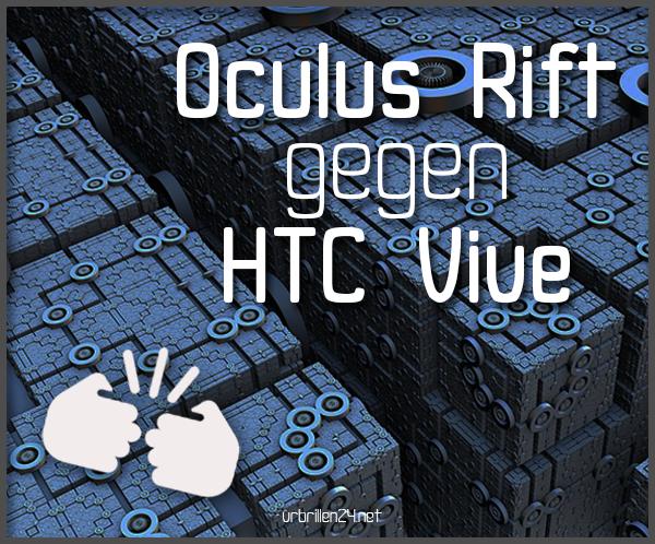 oculus_rift_vs_htc_vive2 Kopie